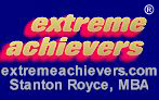 Extreme Achievers(R) is a registered trademark of Stanton Royce, MBA